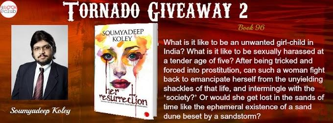 Tornado Giveaway 2: Book No. 96: HER RESURRECTION: A SURVIVOR'S JOURNEY by Soumyadeep Koley