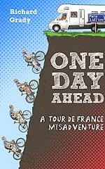 French Village Diaries cycling book review One Day Ahead Richard Grady