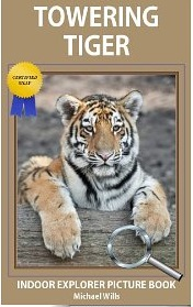 Free eBook Feature: Towering Tiger - Indoor Explorer Picture Book by Michael Wills
