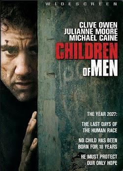 Giống Nòi Nhân Loại - Children Of Men (2006) Poster
