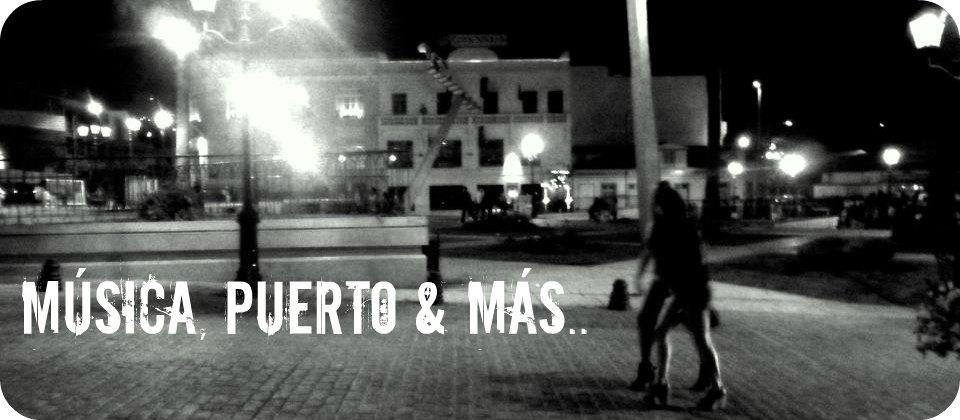 Musica, puerto & más.