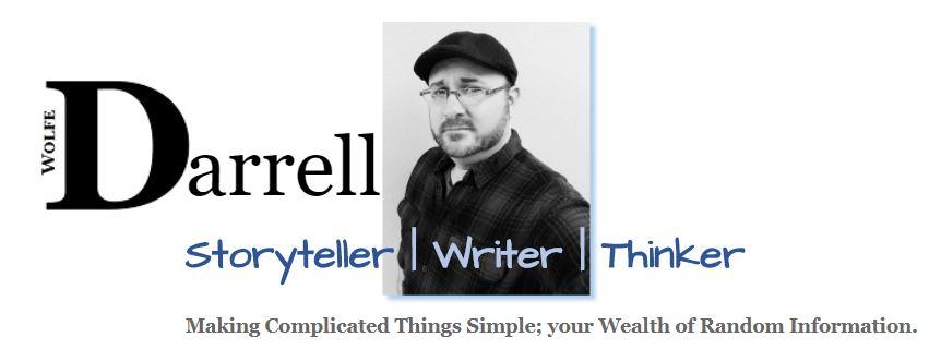 Darrell Wolfe (DG Wolfe) | Storyteller | Writer | Thinker | Consultant
