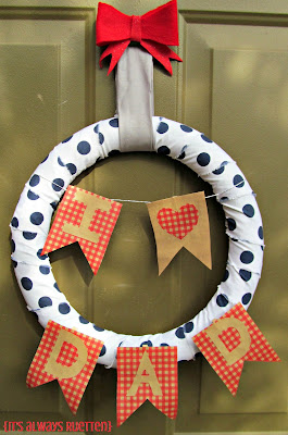 DIY Father's Day Wreath made with fabric and wrapping paper from @Julia from It's Always Ruetten