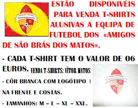 T-shirts dos «Amigos de São Brás dos Matos» estão disponíveis para venda pelo valor de 06 Euros.