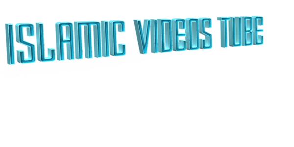 ISLAMIC VIDEOS TUBE