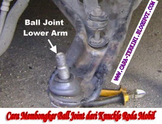 Cara Membongkar Ball Joint dari Knuckle Roda Mobil