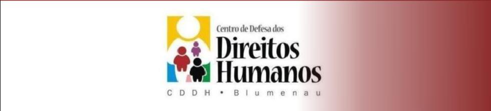 CENTRO DE DEFESA DOS DIREITOS HUMANOS - Blumenau/SC