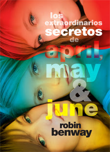 Los extraordinarios secretos de April, May y June   Robin Benway