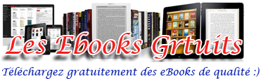 Ebooks gratuits et libres - 200.000 ebooks gratuits Télécharger vos Ebooks Gratuitement en libre partage en format EPUB, PDF et utiliser votre lisseuse préférée pour les lire. Livres électroniques gratuits.