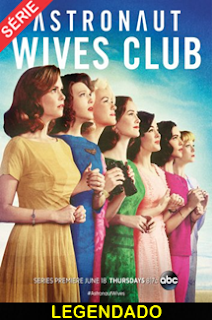 Assistir The Astronaut Wives Club Legendado