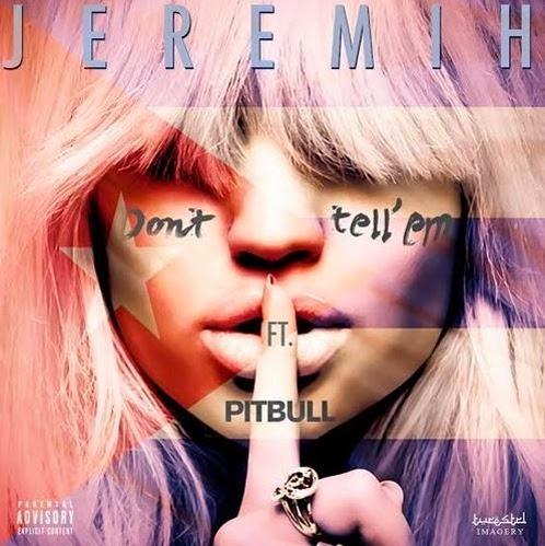 Jeremih - Don't Tell Em (Remix) f. Pitbull