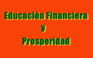 Educacion Financiera y Prosperidad