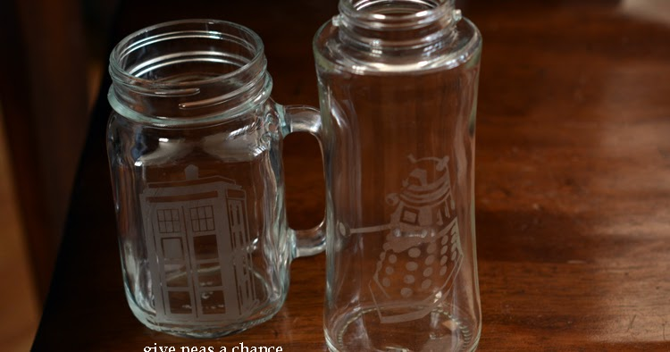 Give Peas A Chance Etched Glass Tutorial Doctor Who