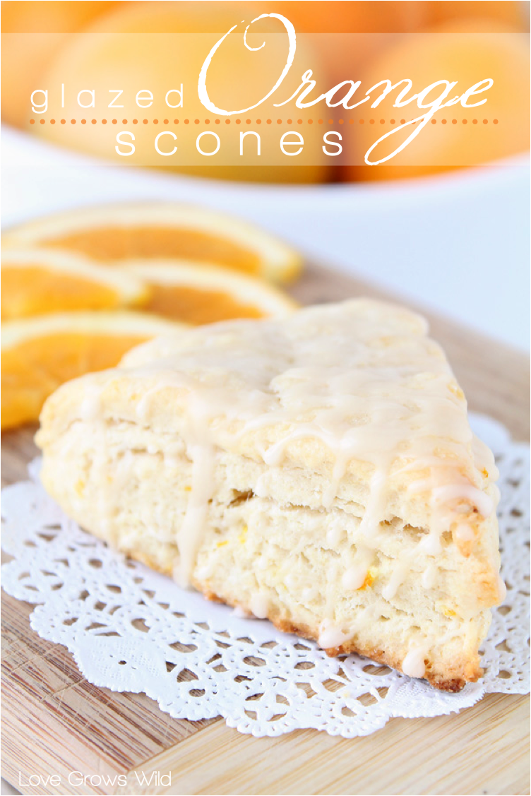 Glazed Orange Scones - Love Grows Wild