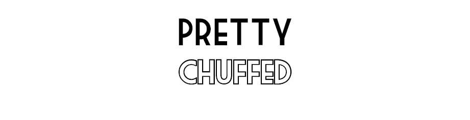 Pretty Chuffed