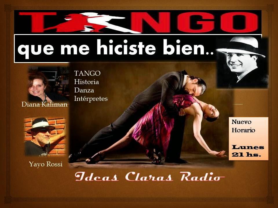Tango que me hiciste bien.. Lunes 21hs.