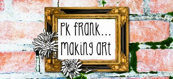 pk frank - making art