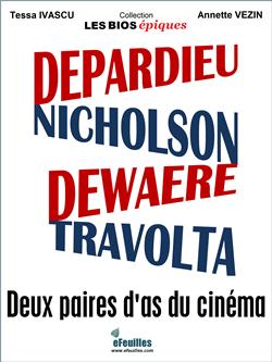 DEPARDIEU_DEWAERE_NICHOLSON_TRAVOLTA_BIO_EFEUILLES