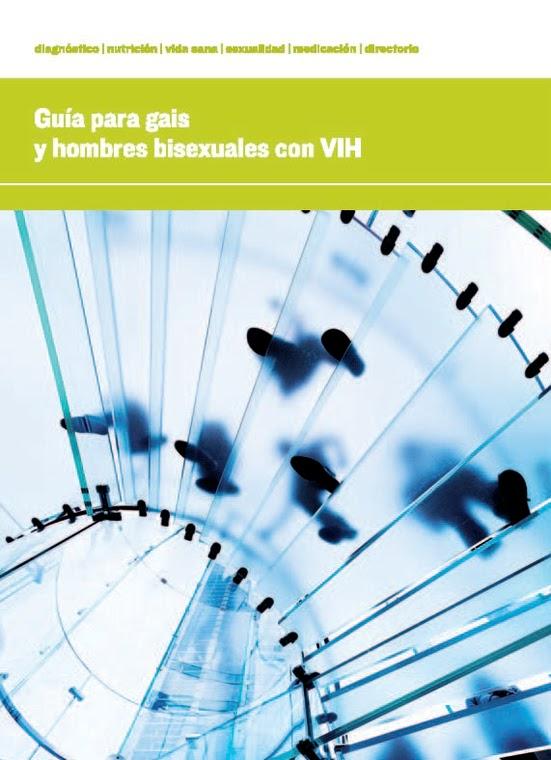 GUIA PARA GAIS Y HOMBRES BISEXUALES CON VIH