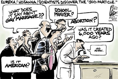 "A man in a lab coat stands at a desk, peering through a microscope. A crowd of men in suits yell questions at him: ""What does it say about gay marriage?"" ""School prayer?"" ""Abortion?"" ""Was it created 6,000 years ago?"" ""Is it American?"" The guy in the lab coat mutters, ""Go away."" Title text: Eureka! Hosanna! Scientists Discover the ""God Particle."""