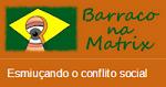 Blog Barraco na Matrix