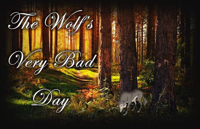 The Wolf's Very Bad Day