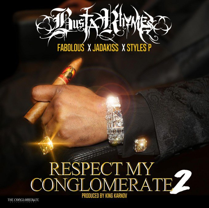 Busta Rhymes - Respect My Conglomerate 2 (Feat. Fabolous, Jadakiss & Styles P)