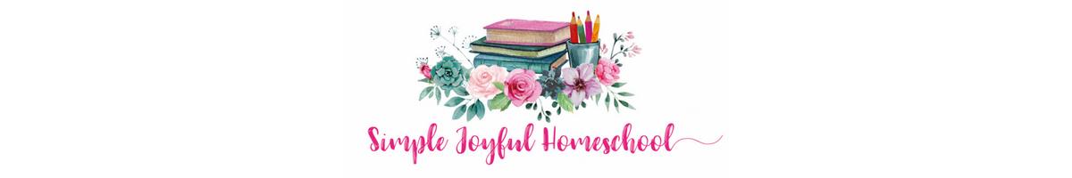 Simple Joyful Homeschool
