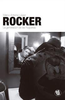 Rocker La generación de las hogueras Marco Antonio López