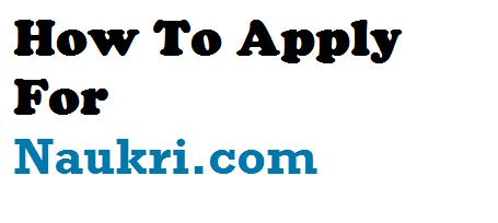 how to apply for a job on naukri com career advice india