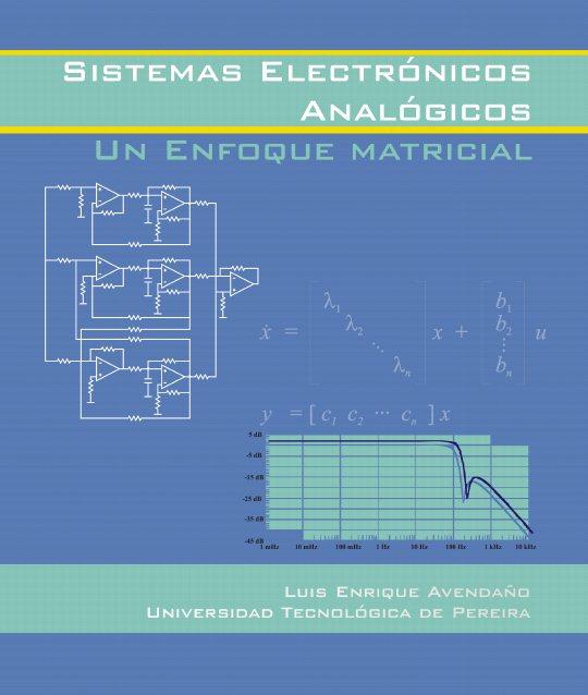 Sistemas Electrónicos Analógicos: Un Enfoque Matricial   Luis Enrique Avendaño FreeLibros