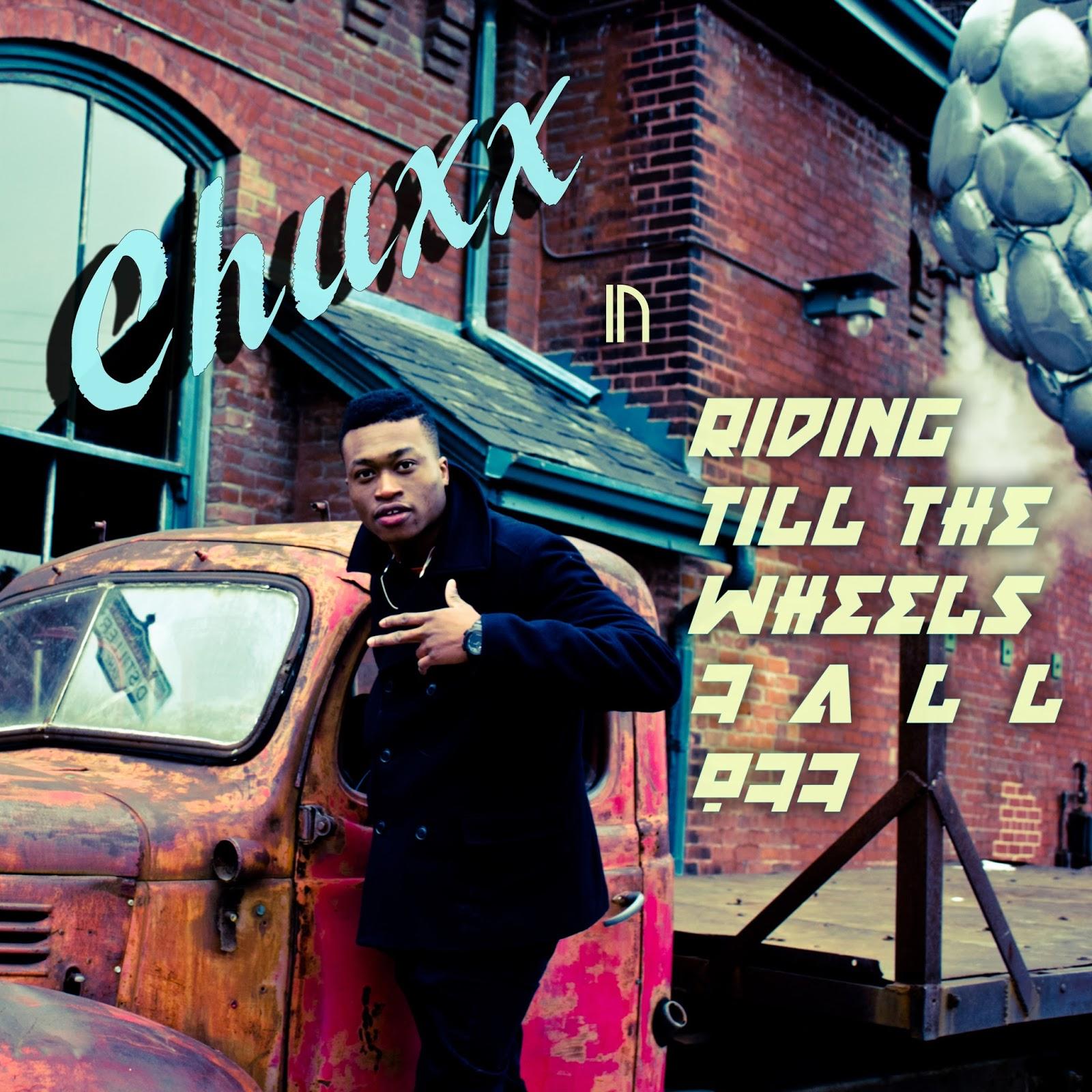 Chuxx Riding Till The Wheels Fall Off