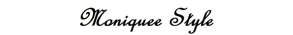 MONIQUEE STYLE