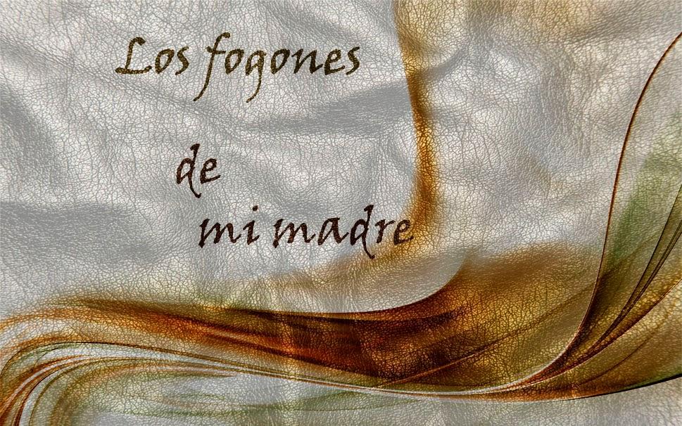 LOS FOGONES DE MI MADRE