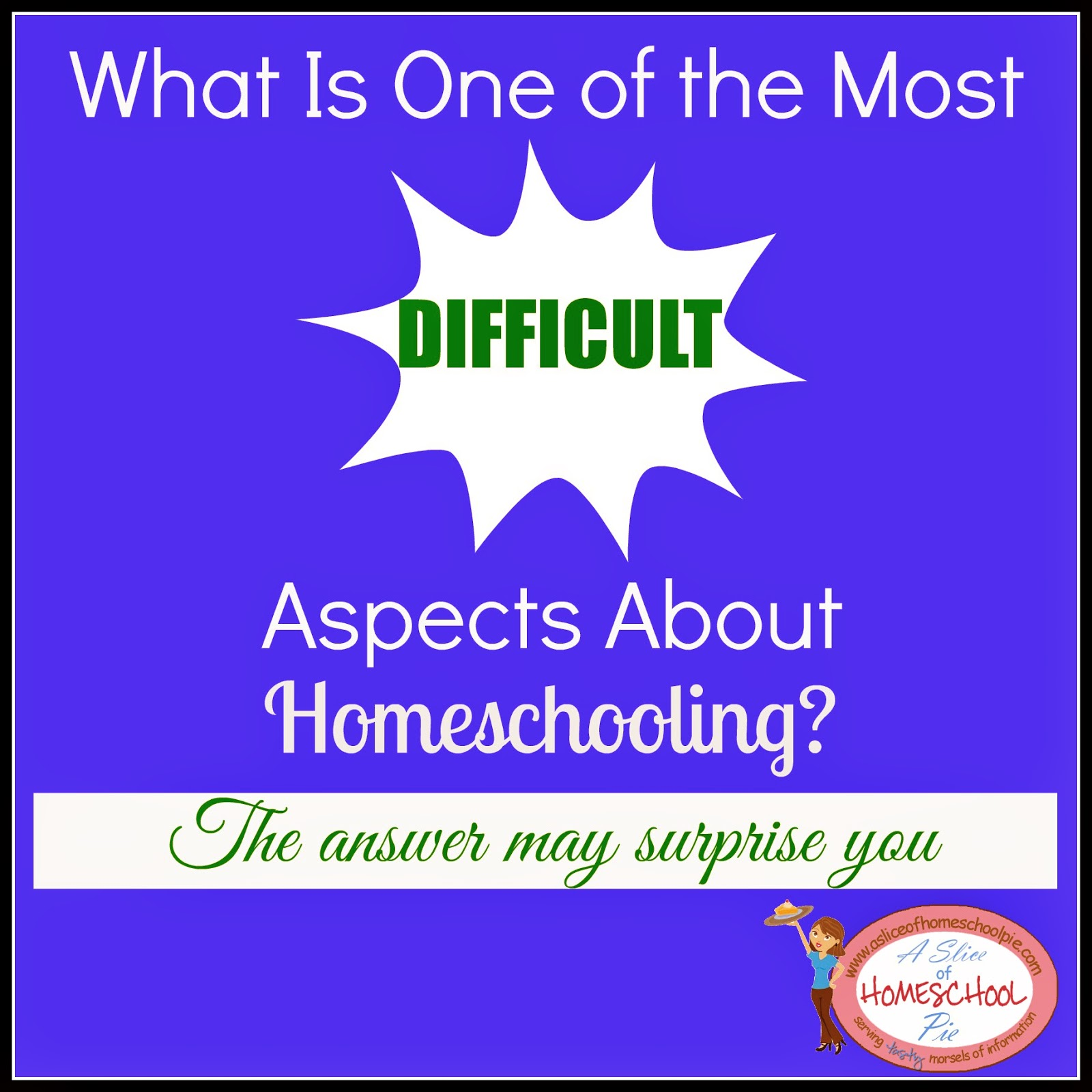 Difficult-Aspect-About-Homeschooling-by-ASliceOfHomeschoolPie.com