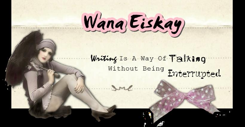 Wana Eiskay