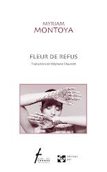 Fleur de refus / Flor de rechazo / De Myriam Montoya