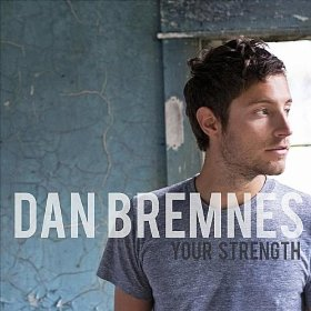 Download - Dan Bremnes - Your Strength (2012)