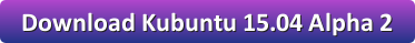 http://cdimage.ubuntu.com/kubuntu/releases/vivid/alpha-2
