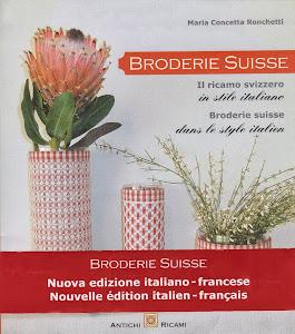 Nuova Edizione de : BRODERIE SUISSE, il ricamo svizzero in stile italiano