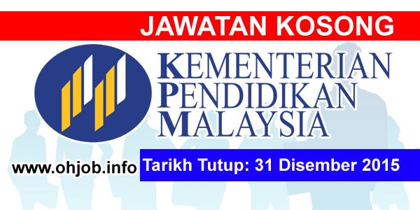 Jawatan Kerja Kosong Kementerian Pendidikan Malaysia (KPM) logo www.ohjob.info disember 2015