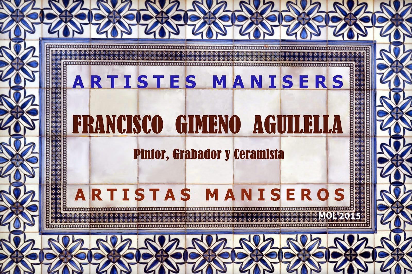 FRANCISCO GIMENO AGUILELLA, PINTOR, GRABADOR Y CERAMISTA MANISERO