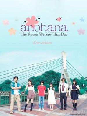 AnoHana Live-action: Đóa Hoa Ngày Ấy Ta Cùng Nngắm