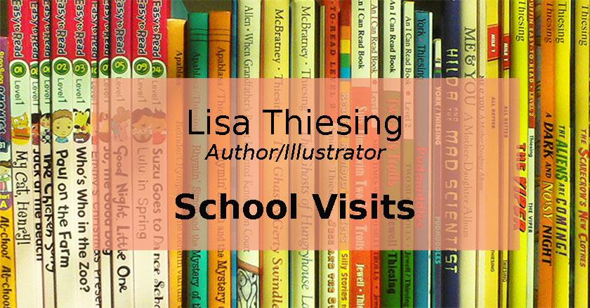 Lisa Thiesing Author/Illustrator School Visits