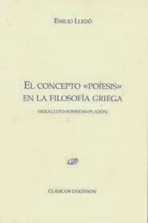 """""""el concepto """"poíesis"""" en la filosofía griega"""" - Emilio Lledó"""