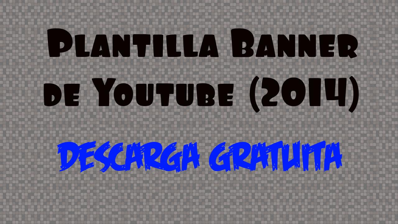 Quiero Ser Gamer: Plantilla para Banner de Youtube 2014