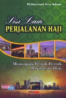 http://www.bukukita.com/Agama/Islam/120275-Sisi-Lain-Perjalanan-Haji-:-Mengupas-Pernik-Pernik-Perjalanan-Haji.html