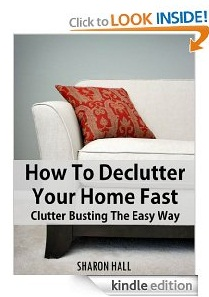 Free eBook Feature: How To Declutter Your Home Fast: Clutter Busting The Easy Way