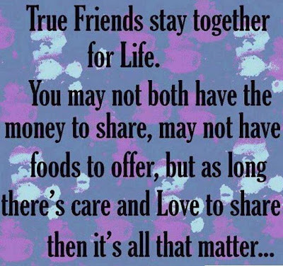 True friends stay together for life.