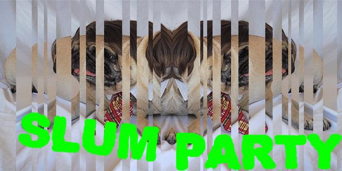 Slum Party
